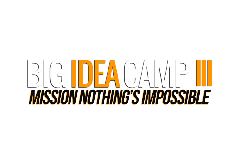 Big Idea Camp-mission nothings impossible